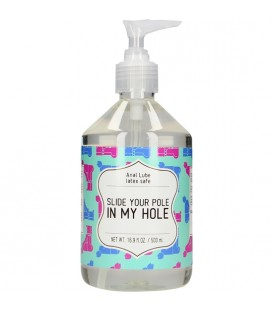 LUBRICANTE ANAL SLIDE YOUR POLE IN MY HOLE 500 ML